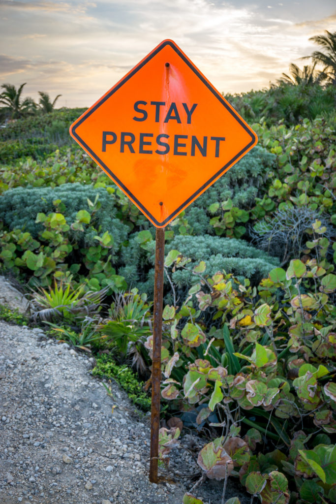 Stay Present sign, Tulum Mexico